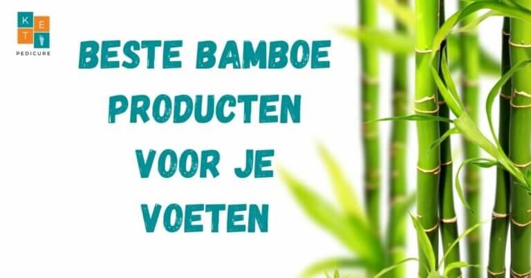 Beste bamboe producten voor je voeten
